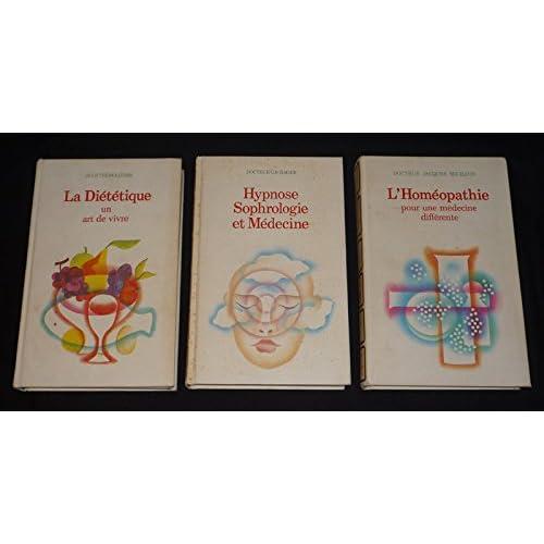 Médecine et traitements naturels : La Diététique, un art de vivre - Hypnose, Sophrologie et Médecine - L'Homéopathie pour une médecine différente