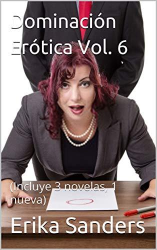 Dominación Erótica Vol. 6 de Erika Sanders
