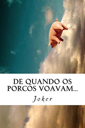 De Quando Os Porcos Voavam... (porcos A Voar Livro 3) por Joker Gratis