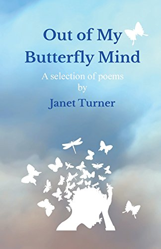 Out of My Butterfly Mind por Janet Turner