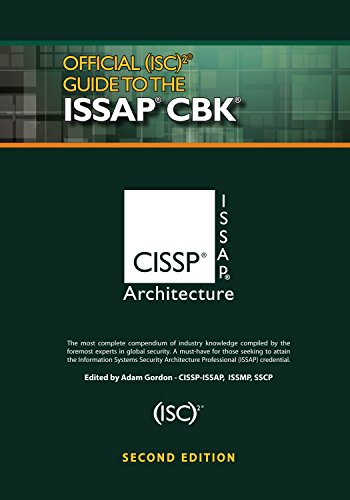 Official (ISC) 2® Guide to the ISSAP® CBK, Second Edition ((ISC) 2 Press)