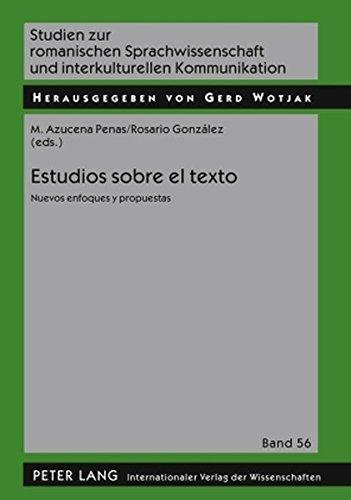 Estudios sobre el texto: Nuevos enfoques y propuestas (Studien Zur Romanischen Sprachwissenschaft Und Interkulturellen Kommunikation)