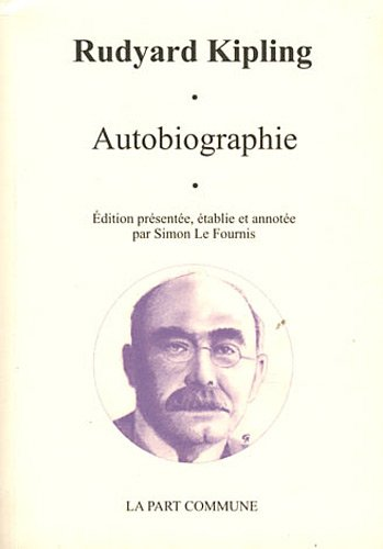 Autobiographie quelque chose de moi-même par Rudyard Kipling