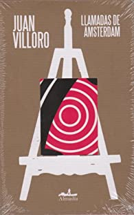 Llamadas de Amsterdam par Juan Villoro