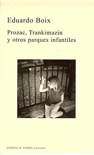 Prozac, Trankimazin y otros parques infantiles (Poesia (huerga Y Fierro))