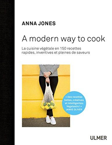 A modern way to cook par Anna Jones