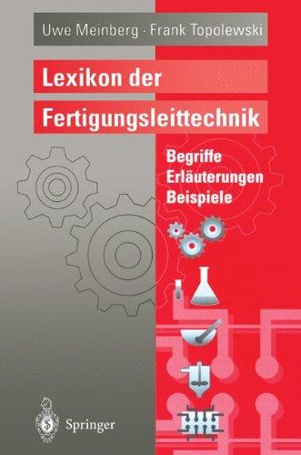 Lexikon der Fertigungsleittechnik: Begriffe, Erläuterungen, Beispiele