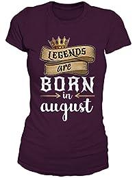 Legends Are Born In August Geburtstag Geschenk T-Shirt Damen