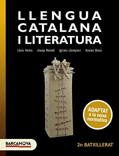 Llengua catalana i Literatura 2n Batxillerat. Llibre de l'alumne: Adaptat a la nova normativa (Materials Educatius - Batxillerat - Matèries Comunes)