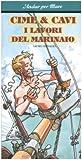 Cime & cavi. I lavori del marinaio