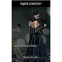 Cimetière Noir Le lieu de la perdition (French Edition)