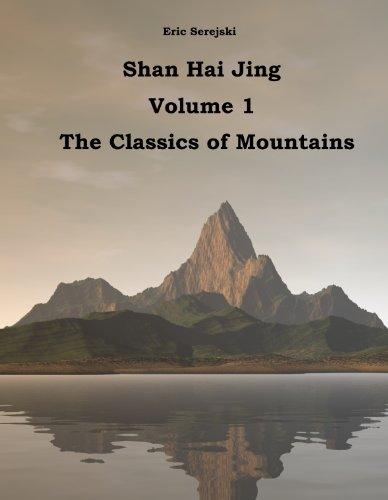 Shan Hai Jing. 1. Classics of Mountains (English Edition)