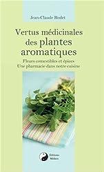Vertus médicinales des plantes aromatiques : Fleurs comestibles et épices, une pharmacie dans notre cuisine