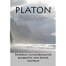 Platon: Nach dem Urtext und der Übersetzung von Friedrich Schleiermacher bearbeitet von Dieter Hattrup