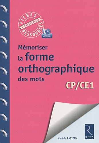 Mémoriser la forme orthographique des mots (+ CD-Rom)