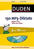 Duden - 150 MP3-Diktate, 5. bis 10. Klasse, m. MP3-CD (Duden - 150 Übungen)