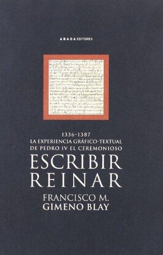 Escribir Reinar 1336-1387 Exper.G (LECTURAS DE HISTORIA)