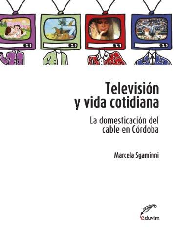 television-y-vida-cotidiana-la-domesticacion-del-cable-en-cordoba