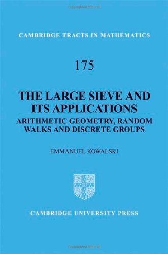 The Large Sieve and its Applications: Arithmetic Geometry, Random Walks and Discrete Groups (Cambridge Tracts in Mathematics) by E. Kowalski (2008-07-14)