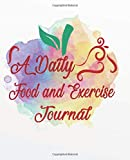 A Daily Food And Exercise Journal: Daily Food Journal | A Food and Exercise Diary to Track Your Eating and Exercise for Weight Loss (90 Days Meal and Activity Tracker )