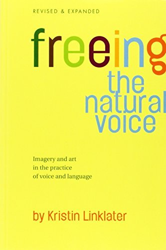 Freeing the Natural Voice: Imagery and Art in the Practice of Voice and Language by Krisitn Linklater (2000-11-07)