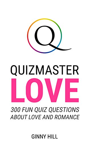 Quizmaster Love: 300 Quiz Questions All About Love and Romance (English Edition)