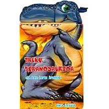 Treku tiranosaurioa (Kriski-kraska)