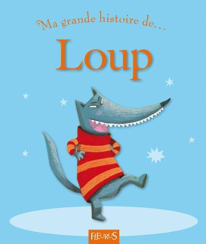 Ma grande histoire de ... Loup