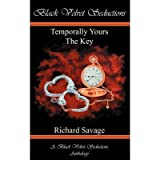 {TEMPORALLY YOURS & THE KEY } BY SAVAGE, RICHARD ( AUTHOR ) JAN - 18 - 2008[ PAPERBACK ]