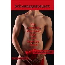 """Schwanzgesteuert - Extra große Schrift: Die nackte Wahrheit über die Spezies Mann"""""""
