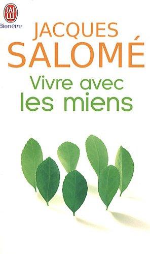 Vivre Avec Les Miens (Bien Etre) par Jacques Salome