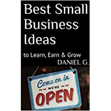 Best Small Business Ideas: to Learn, Earn & Grow (English Edition)