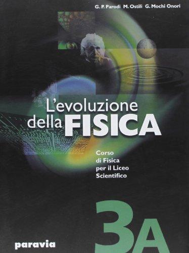 Evoluzione della fisica. Vol. 3A. Per il Liceo scientifico