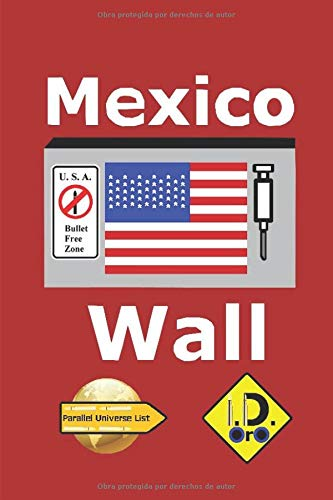Mexico Wall (edición en español) (Parallel Universe List) por I. D. Oro
