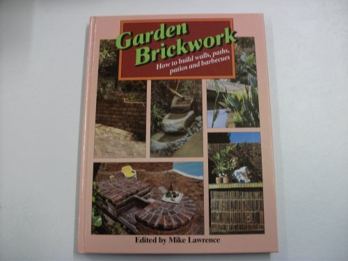 Garden Brickwork - How To Build Walls, Paths, Patios and Barbeques