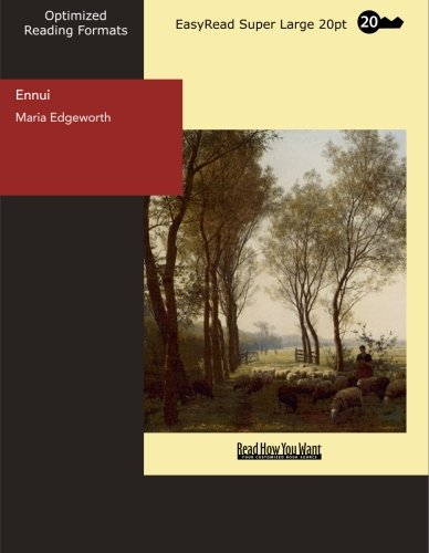 Ennui Memoirs of the Earl of Glenthorn: [EasyRead Super Large 20pt Edition]