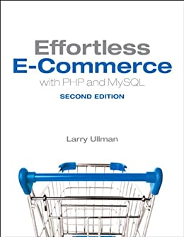 Effortless E-Commerce with PHP and MySQL par [Ullman, Larry]