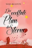 Der verflixte Plan der Sterne: Liebesroman von Maja Keaton