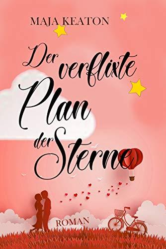Der verflixte Plan der Sterne: Liebesroman (Kindle-medical Thriller)