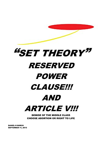 """""""SET THEORY"""": RESERVED POWER CLAUSE!!! AND ARTICLE V!!! (English Edition)"""