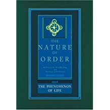The Phenomenon of Life: The Nature of Order, Book 1 by Christopher Alexander (2004-07-15)