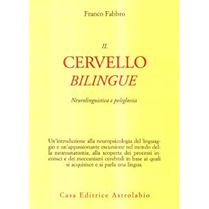 Il cervello bilingue. Neurolinguistica e poligloss