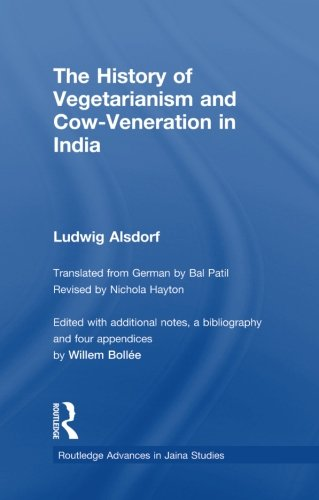 The History of Vegetarianism and Cow-Veneration in India (Routledge Advances in Jaina St)