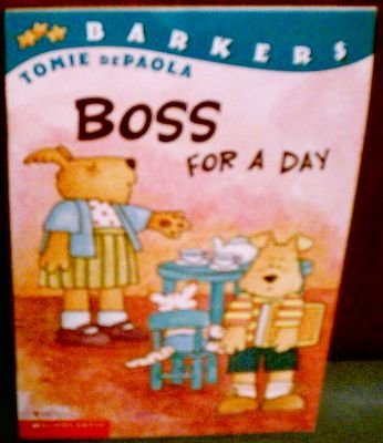 [ BOSS FOR A DAY (BARKERS: LEVEL 1 (PAPERBACK)) ] BY DePaola, Tomie ( AUTHOR )Oct-15-2001 ( Paperback )