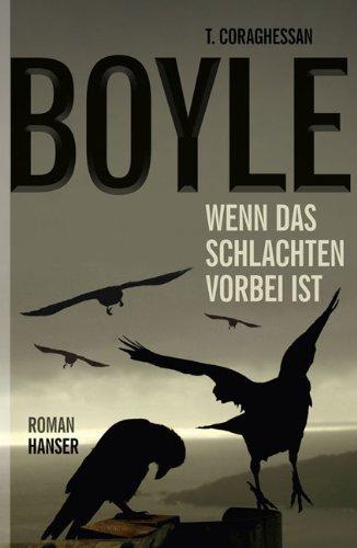Wenn das Schlachten vorbei ist by T. C. Boyle (2012-02-06)