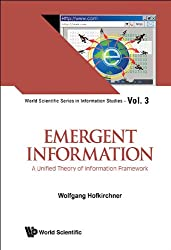 Emergent Information:A Unified Theory of Information Framework: 3 (World Scientific Series in Information Studies)