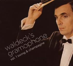 "Waldeck's Gramophone Vol.1 ""Swing & Champagne"""