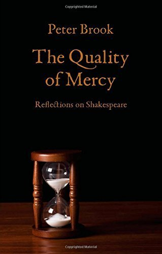 The Quality of Mercy: Reflections on Shakespeare by Brook, Peter (2014) Paperback
