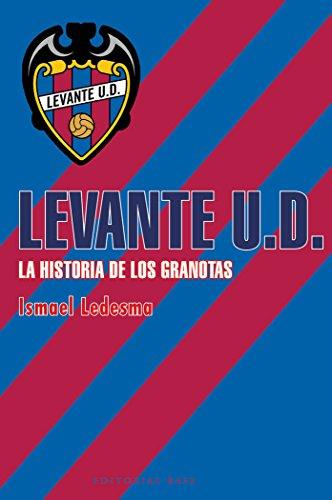 Levante U.D.: La historia de los granotas (Deportes) por Ismael Ledesma