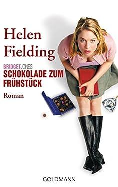 Bridget Jones - Schokolade zum Frühstück: Die Bridget-Jones-Serie 1 - Roman